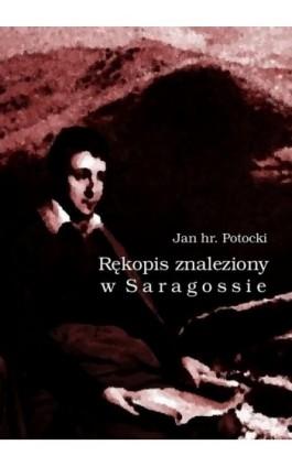 Rękopis znaleziony w Saragossie - Jan Potocki - Ebook - 978-83-64145-74-2