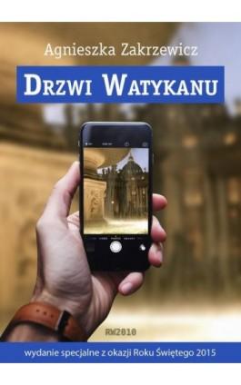 Drzwi Watykanu - Agnieszka Zakrzewicz - Ebook - 978-83-7949-165-0