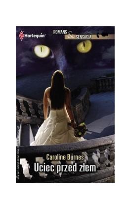 Uciec przed złem - Caroline Burnes - Ebook - 978-83-238-8122-3