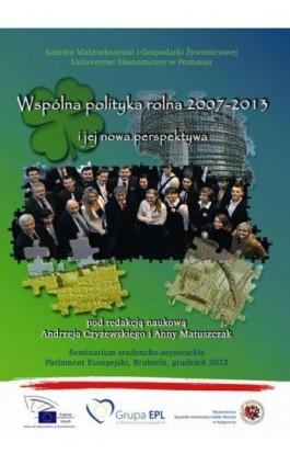 Wspólna polityka rolna 2007-2013 i jej nowa perspektywa - Ebook - 978-83-89914-57-6