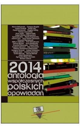 2014. Antologia współczesnych polskich opowiadań - Praca zbiorowa - Ebook - 978-83-63316-70-9