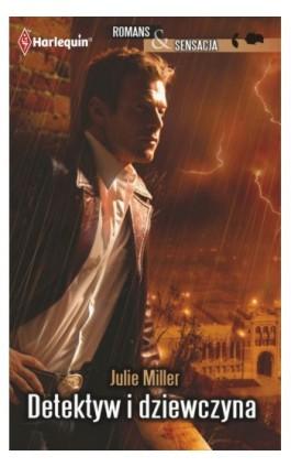 Detektyw i dziewczyna - Julie Miller - Ebook - 978-83-238-8340-1
