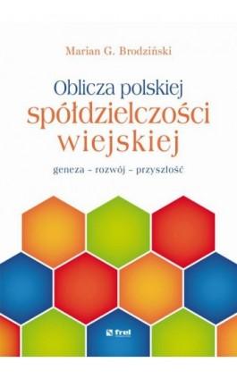 Oblicza polskiej spółdzielczości wiejskiej - Marian G. Brodziński - Ebook - 978-83-64691-05-8