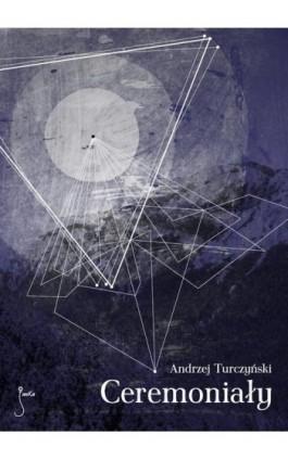 Ceremoniały - Andrzej Turczyński - Ebook - 978-83-62247-51-6