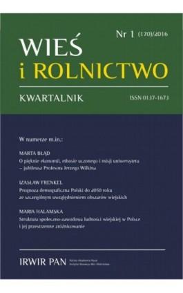Wieś i Rolnictwo nr 1 (170)/2016 - Mirosław Drygas - Ebook
