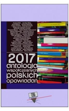 2017. Antologia współczesnych polskich opowiadań - Praca zbiorowa - Ebook - 978-83-65778-37-6
