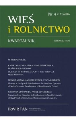 Wieś i Rolnictwo nr 4(173)/2016 - Katarzyna Zawalińska - Ebook