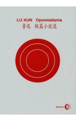 Opowiadania - Lu Xun - Ebook - 978-83-8002-375-8