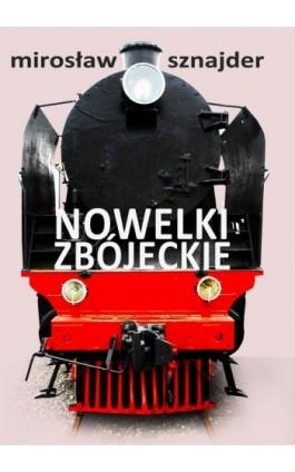 Nowelki zbójeckie - Mirosław Sznajder - Ebook - 978-83-62480-43-2