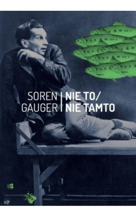 Nie to / nie tamto - Soren Gauger - Ebook - 978-83-64057-51-9