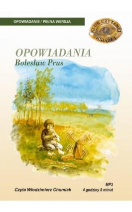 Opowiadania - Bolesław Prus - Audiobook - 978-83-89336-34-7