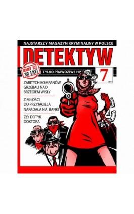Detektyw nr 7/2017 - Przedsiębiorstwo Wydawnicze Rzeczpospolita - Audiobook