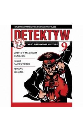 Detektyw nr 9/2017 - Przedsiębiorstwo Wydawnicze Rzeczpospolita - Audiobook