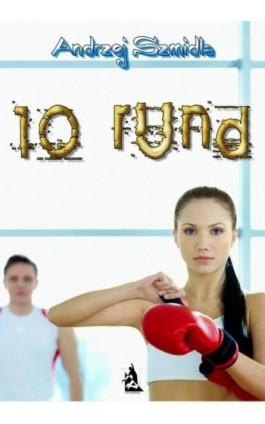 10 Rund - Andrzej Szmidla - Ebook - 978-83-63548-18-6