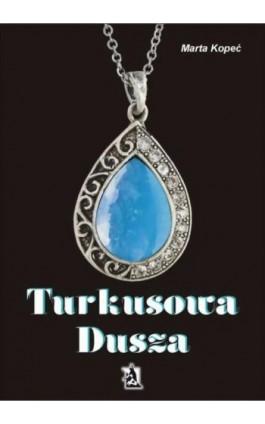Turkusowa dusza - Marta Kopeć - Ebook - 978-83-7900-348-8