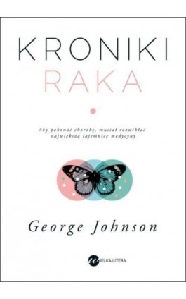 Kroniki raka - George Johnson - Ebook - 978-83-64142-52-9