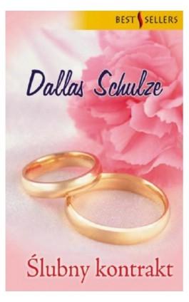 Ślubny kontrakt - Dallas Schulze - Ebook - 978-83-238-7690-8