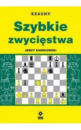 Szybkie zwycięstwa - Jerzy Konikowski - Ebook - 978-83-7773-067-6