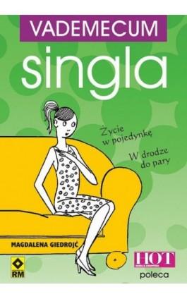 Vademecum singla. Jak być singlem i nie zwariować? - Magdalena Giedrojć - Ebook - 978-83-7773-124-6
