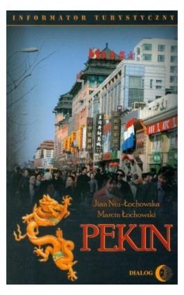 Pekin Informator turystyczny - Marcin Łochowski - Ebook - 978-83-8002-232-4