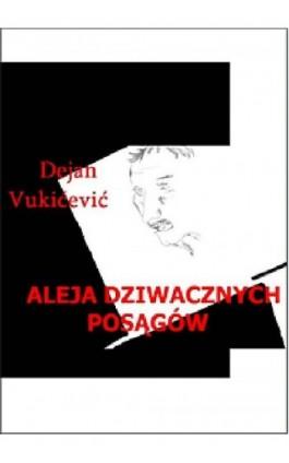 Aleja dziwacznych posągów - Dejan Vukićević - Ebook - 978-83-61184-43-0