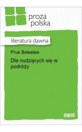 Dla nudzących się w podróży - Bolesław Prus - Ebook - 978-83-270-3067-2