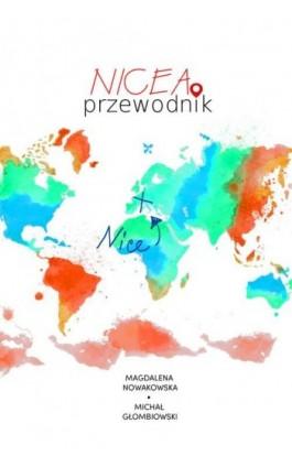 Nicea. Przewodnik - Magdalena Nowakowska - Ebook - 978-83-64340-95-6