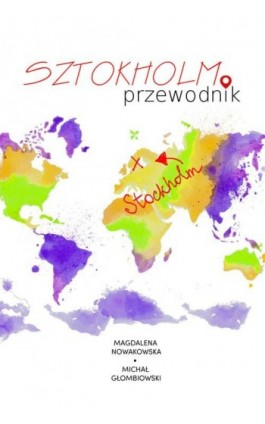 Sztokholm. Przewodnik - Magdalena Nowakowska - Ebook - 978-83-64340-92-5