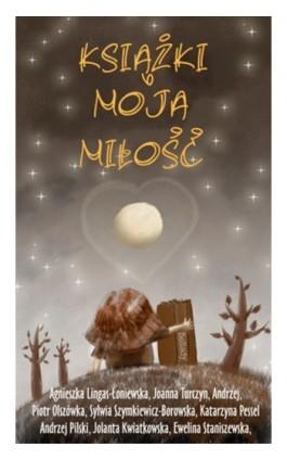 Książki Moja Miłość - Książki Moja Miłość - Ebook - 978-83-62480-82-1