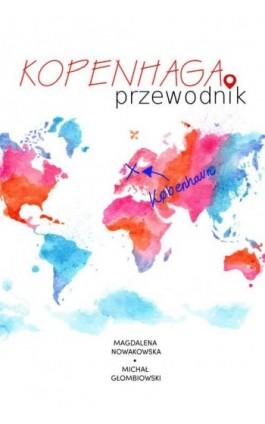 Kopenhaga. Przewodnik - Magdalena Nowakowska - Ebook - 978-83-64340-98-7