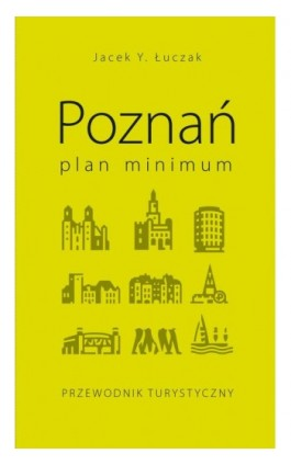 Poznań – plan minimum - Jacek Y. Łuczak - Ebook - 978-83-7768-125-1