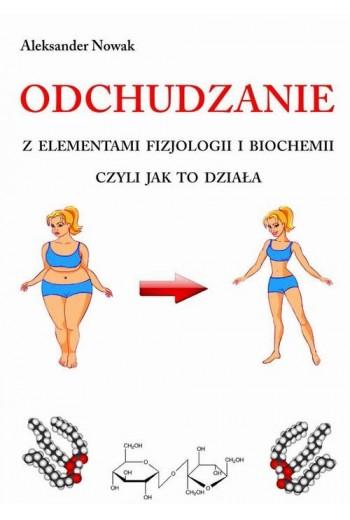 Odchudzanie z elementami fizjologii i biochemii - Ebook -  978-83-62255-21-4