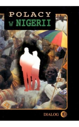 Polacy w Nigerii. Tom II - Praca zbiorowa - Ebook - 978-83-8002-079-5