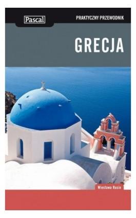 Grecja - Praktyczny przewodnik - Wiesława Rusin - Ebook - 978-83-7642-570-2