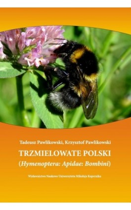 Trzmielowate Polski. (Hymenoptera: Apidae: Bombini) - Ebook - 978-83-231-2851-9