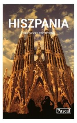 Hiszpania - Praktyczny przewodnik - Anna Jankowska - Ebook - 978-83-7642-563-4