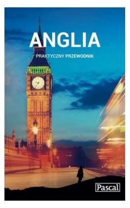 Anglia - Praktyczny przewodnik - Adam Dylewski - Ebook - 978-83-7642-564-1