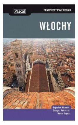 Włochy - Praktyczny przewodnik - Bogusław Michalec - Ebook - 978-83-7642-569-6