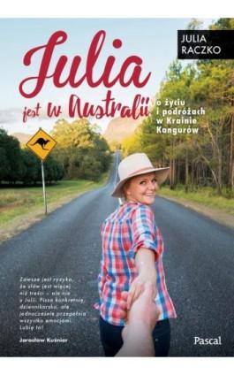 Julia jest w Australii - Julia Raczko - Ebook - 978-83-7642-932-8