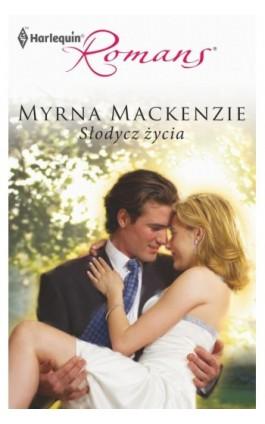Słodycz życia - Myrna Mackenzie - Ebook - 978-83-238-8274-9