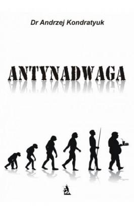 Antynadwaga - Andrzej Kondratyuk - Ebook - 978-83-7900-448-5