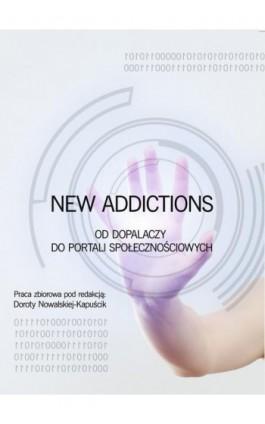 New Addictions od dopalaczy do portali społecznościowych - Ebook - 978-83-7859-678-3