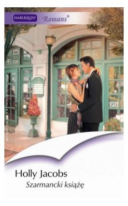 Szarmancki książę - Holly Jacobs - Ebook - 978-83-238-7578-9