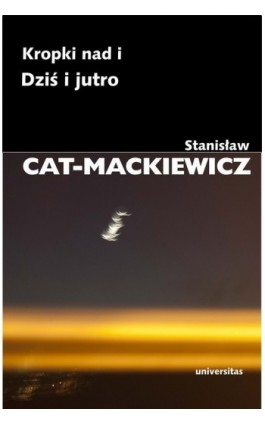 Kropki nad i Dziś i jutro - Stanisław Cat-Mackiewicz - Ebook - 978-83-242-1563-8