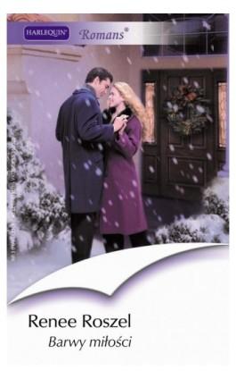 Barwy miłości - Renee Roszel - Ebook - 978-83-238-7574-1