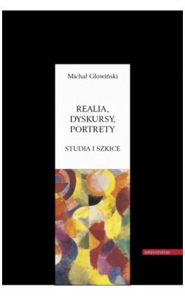 Realia dyskursy portrety Studia i szkice - Michał Głowiński - Ebook - 978-83-242-1511-9