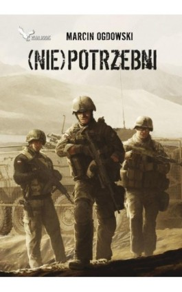 (Nie)potrzebni - Marcin Ogdowski - Ebook - 978-83-64523-11-3