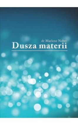 Dusza materii - Marlene Nobre - Ebook - 978-83-62402-42-7