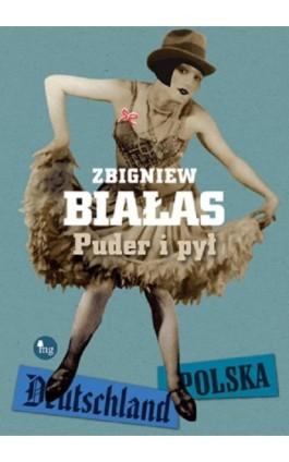 Puder i pył - Zbigniew Białas - Ebook - 978-83-7779-151-6