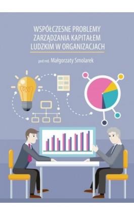 Współczesne problemy zarządzania kapitałem ludzkim w organizacjach - Ebook - 978-83-65682-14-7